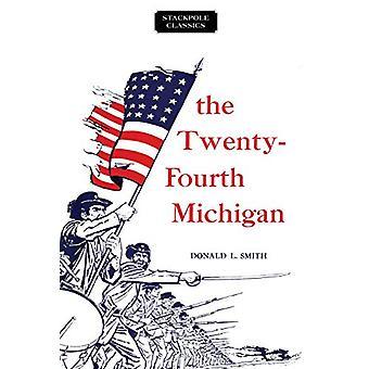 The Twenty-Fourth Michigan by Donald L Smith - 9780811737333 Book