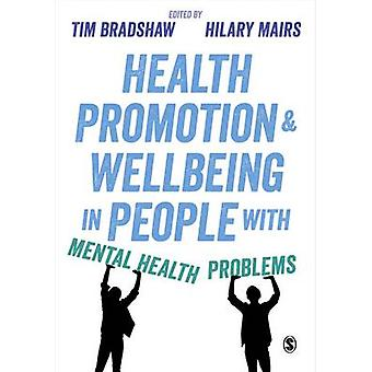 Health Promotion and Wellbeing in People with Mental Health by Tim Bradshaw