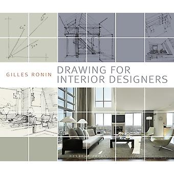Drawing for Interior Designers by Ronin & Gilles