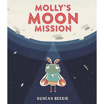 Mollys Moon Mission by Duncan Beedie