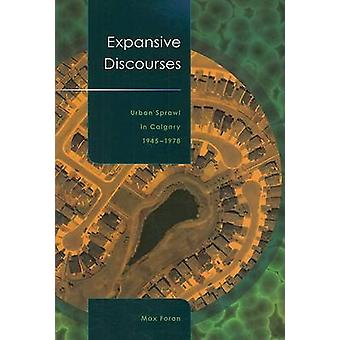 Expansive Discourses - Urban Sprawl in Calgary - 1945-1978 by Max Fora