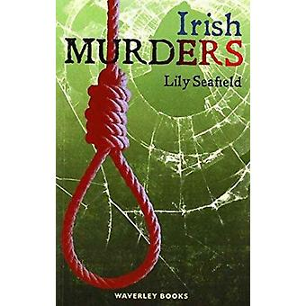 Irish Murders by Lily Seafield