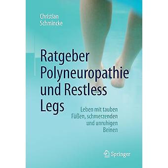 Ratgeber Polyneuropathie Und Restless Legs  Leben Mit Tauben Fussen Schmerzenden Und Unruhigen Beinen by Christian Schmincke