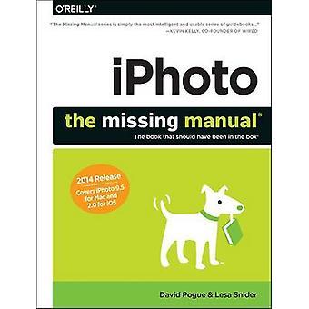 iPhoto Le manuel manquant par David PogueLesa Snider