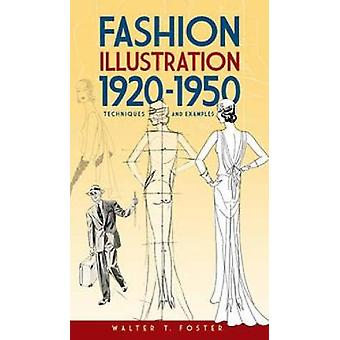 Fashion Illustration 19201950 by Walter T. Foster