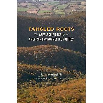 Trassliga rötter - den Appalachian Trail och amerikansk miljö Polit