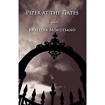 Piper at the Gates by Montesano & Kristina