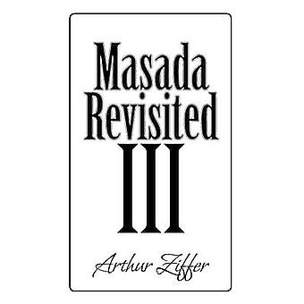Masada Revisited III A Play in Eight Scenes by Ziffer & Arthur