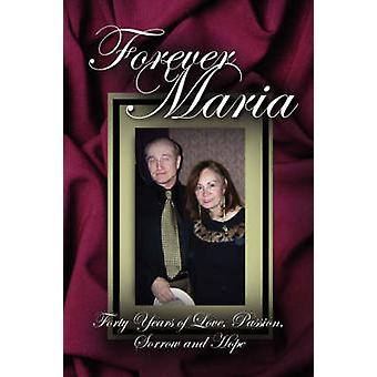 Forever Maria Celebrating Forty Years of Love Volume 1 von Menzel & William R.