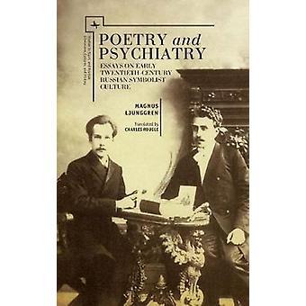 Ensayos de poesía y psiquiatría sobre la cultura simbolista rusa de principios del siglo XX por Magnus Ljunggren