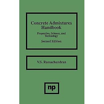 Concrete Admixtures Handbook 2nd Ed. Properties Science and Technology by Ramachandran & V. S.
