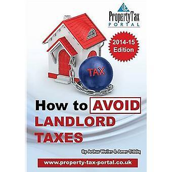 How to Avoid Landlord Taxes by Weller & Arthur