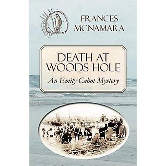 Death at Woods Hole by McNamara & Frances