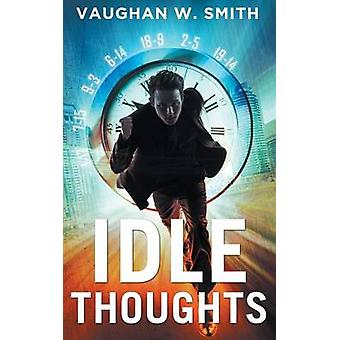 Idle Thoughts by Smith & Vaughan W.