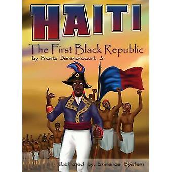 Haiti The First Black Republic by Derenoncourt & Jr. Frantz