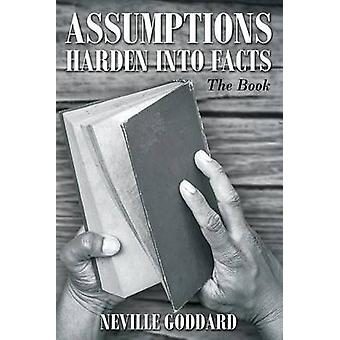 Neville Goddard Assumptions Harden Into Facts The Book by Goddard & Neville