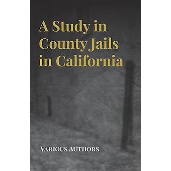A Study in County Jails in California by Various