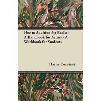 How to Audition for Radio  A Handbook for Actors  A Workbook for Students by Cott & Ted