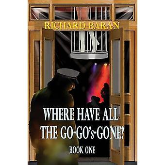 Where Have All the GoGos Gone by Baran & Richard