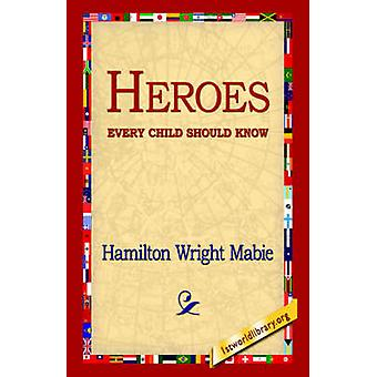 Héros de que tous les enfants sachent par Mabie & Hamilton Wright