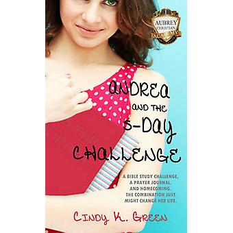 Andrea and the 5Day Challenge by Green & Cindy K.
