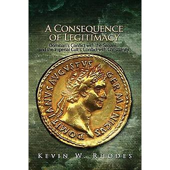 A Consequence of Legitimacy by Rhodes & Kevin W.
