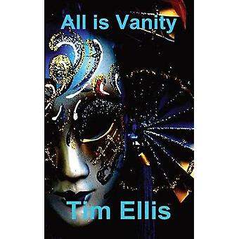 All is Vanity by Ellis & Tim