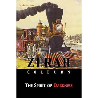Zerah Colburn  Spirit of Darkness by Mortimer & John