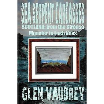 SEA SERPENT CARCASSES Scotland  from The Stronsa Monster to Loch Ness by Vaudrey & Glen