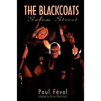 The Black Coats Salem Street by Feval & Paul