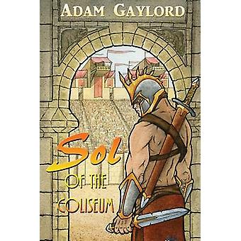 Sol of the Coliseum by Gaylord & Adam