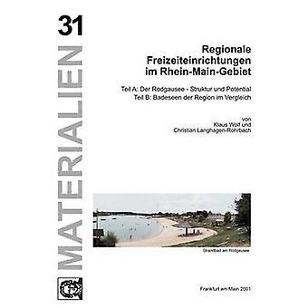 Regionale Freizeiteinrichtungen im RheinMainGebiet by Wolf & Klaus