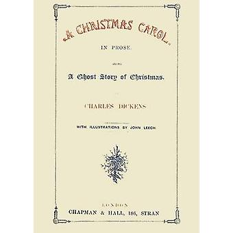 A Christmas Carol in Prose Being a Ghost Story of Christmas by Dickens & Charles