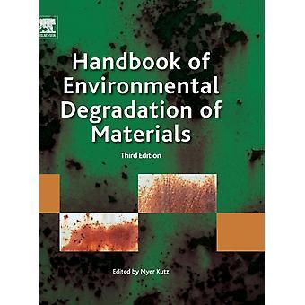 Handbook of Environmental Degradation of Materials by Kutz & Myer