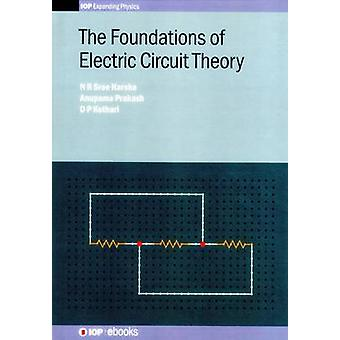 The Foundations of Electric Circuit Theory by Sree Harsha & N R