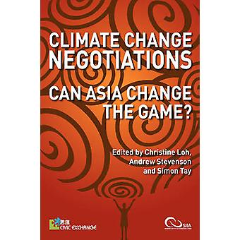 Climate Change Negotiations Can Asia Change the Game by Loh & Christine