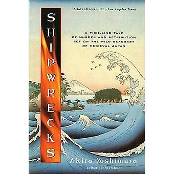 Shipwrecks by Akira Yoshimura - 9780156008358 Book