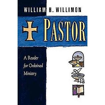 Pastor Reader for Ordained Ministry by WILLIMON - 9780687097883 Book
