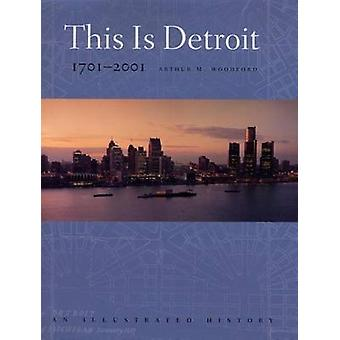 This is Detroit 1701-2001 by Arthur M. Woodford - 9780814329146 Book