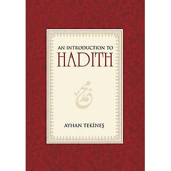 Introduction to Hadith by Ayhan Tekines - 9781597843171 Book