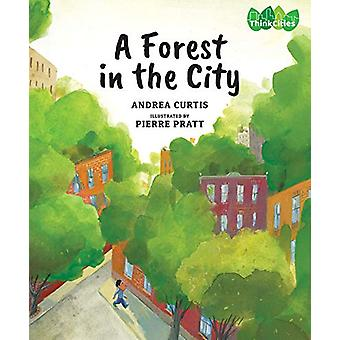 A Forest in the City by Andrea Curtis - 9781773061429 Book