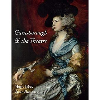 Gainsborough and the Theatre by Hugh Belsey - 9781781300664 Book