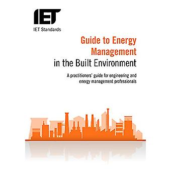 Guide to Energy Management in the Built Environment by The Institutio