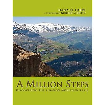 A Million Steps - Discovering the Lebanon Mountain Trail by Hana El-Hi