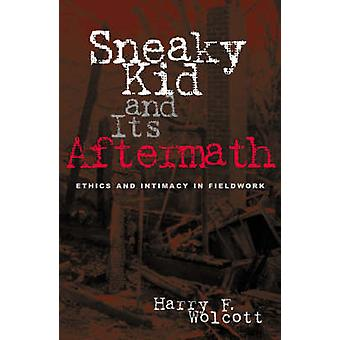 Sneaky Kid and Its Aftermath - Ethics and Intimacy in Fieldwork by Har