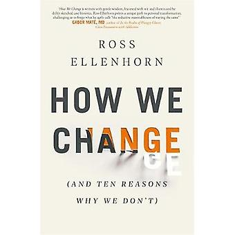 How We Change (and 10 Reasons Why We Don't) by Dr Ross Ellenhorn - 97