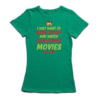 Sólo quiero hornear cosas y ver películas de Navidad todo el día Mujeres's camiseta