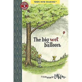 Big Wet Balloon - TOON Level 2 by Liniers - 9781943145478 Book