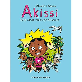 Akissi Even More Tales of Mischief by Marguerite Abouet