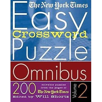 The New York Times Easy Crossword Puzzle Omnibus Volume 2 - 200 Solvab